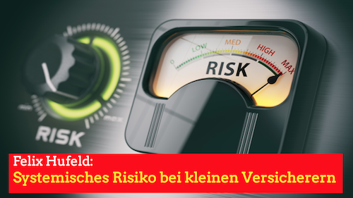 Buchbesprechung – Felix Hufeld: Systemische Risiken bei Versicherern