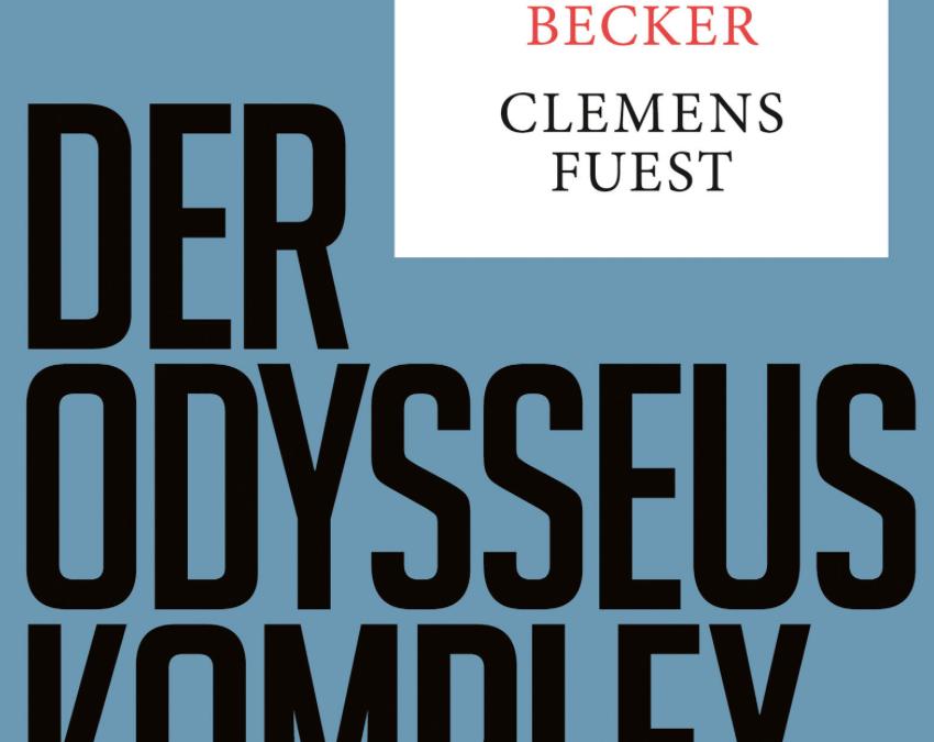 Becker und Fuest: Der Odysseuskomplex – Buchbesprechung