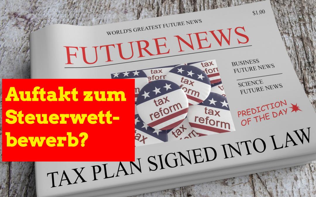 Trumps Steuerreform – Auftakt zum Steuerwettbewerb